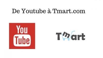 De Youtube à Tmart.com
